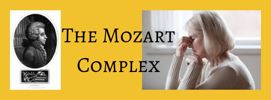 The Mozart Complex